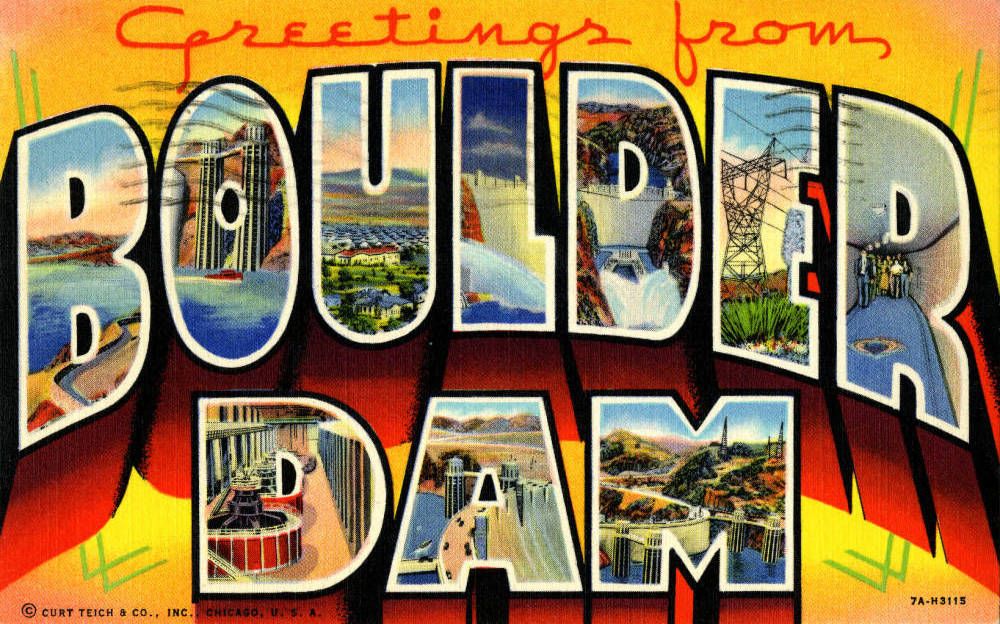 Digital ID pho016395 Title Postcard for Hoover Dam, circa mid 1930s to 1950s Description A postcard advertising Hoover Dam made up of a composite of pictures of the site. Curt Teich & Co. i ...