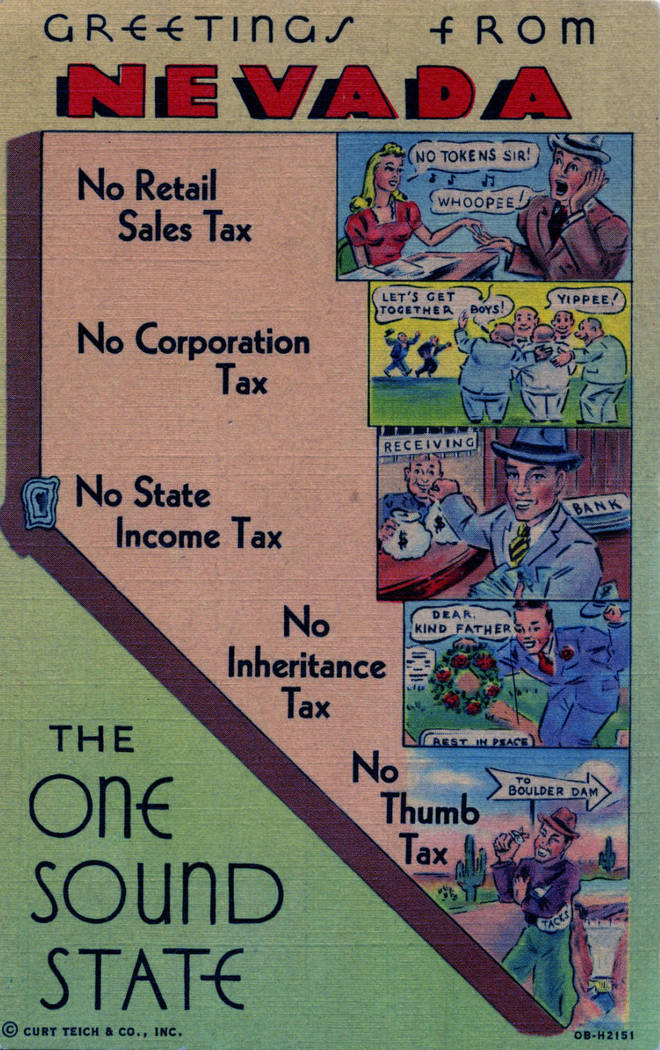 "Greetings from Nevada, color postcard for business promotion. Reads ""No Retail Sales Tax, No Corporation Tax, No State Income Tax, No Inheritance Tax, No Thumb Tax, The One Sound State."" ..."