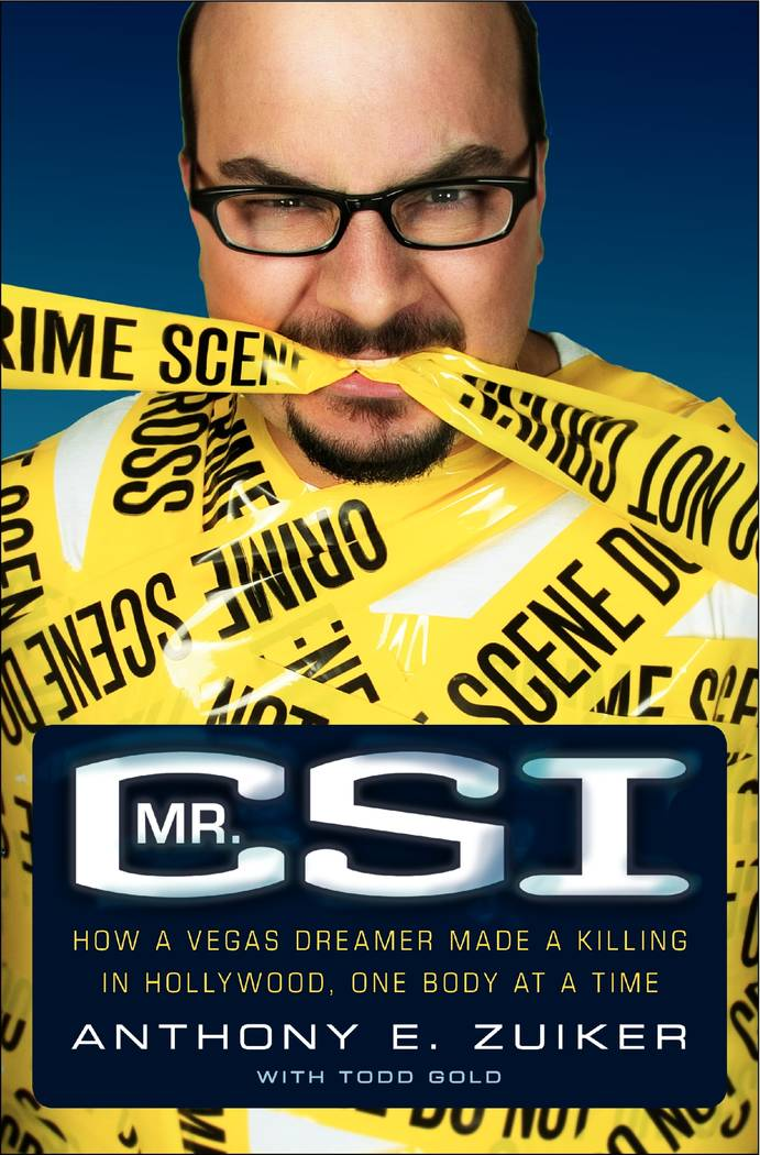 """In this book cover image released by HarperCollins, """"Mr. CSI: How a Vegas Dreamer Made a Killing in Hollywood, One Body at a Time,"""" by Anthony E. Zuiker and Todd Gold (AP Photo/HarperCollins)"""