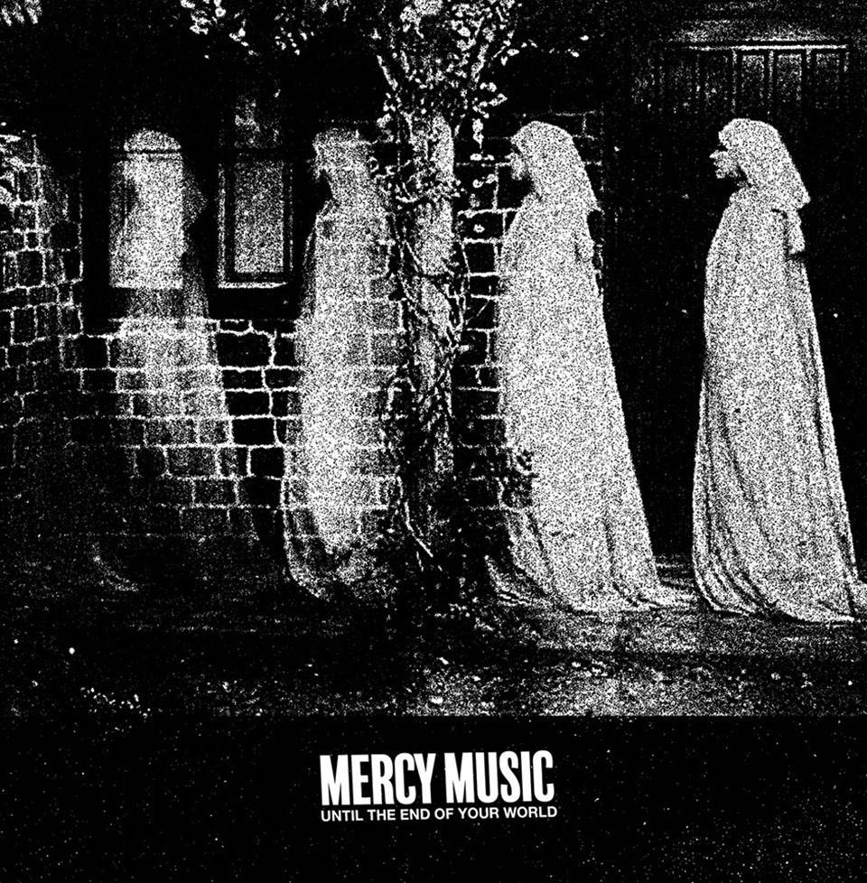 """Mercy Music, """"Until the End of Your World"""""""