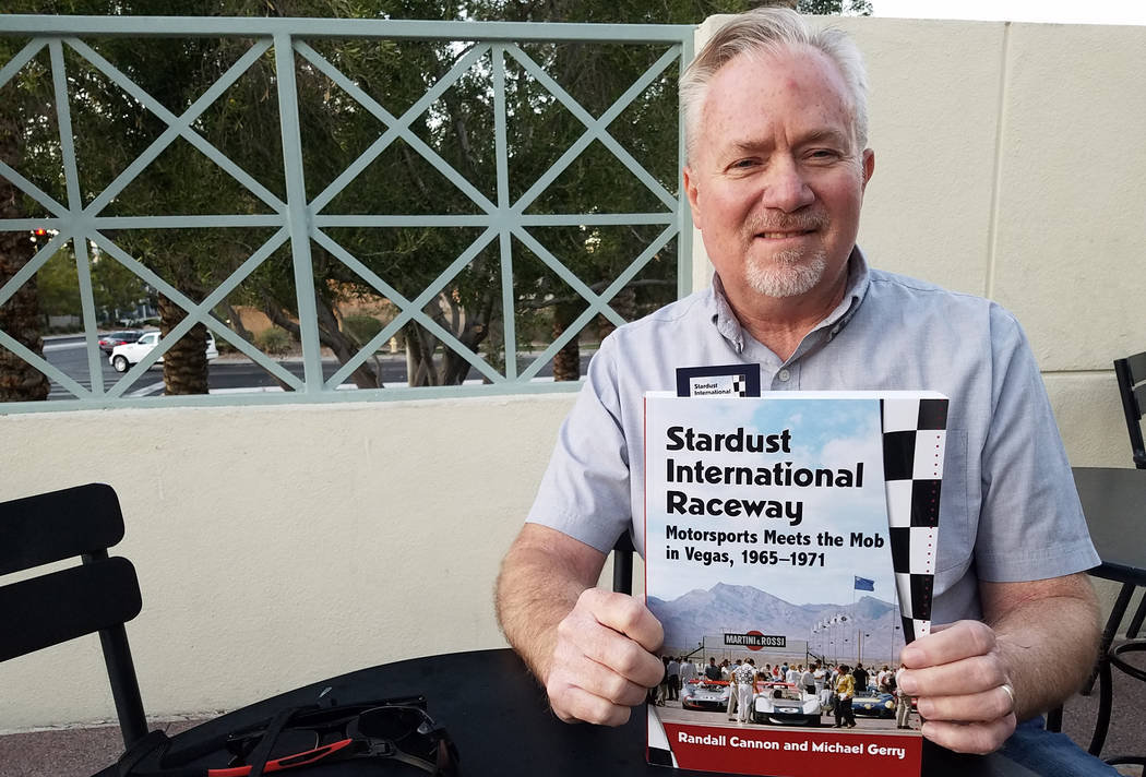 Randall Cannon, a freelance author from Henderson, was written a book about Las Vegas' short-lived Stardust International Raceway and its relationship with organized crime. (Ron Kantowski)