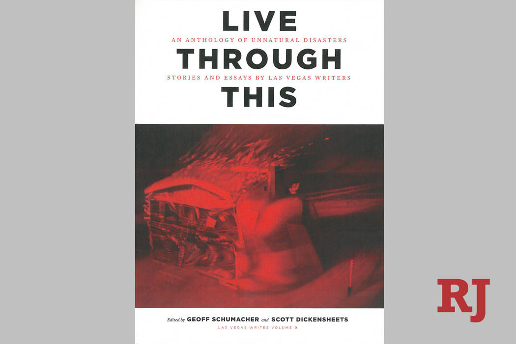 """""""Live Through This: An Anthology of Unnatural Disasters, Stories and Essays by Las Vegas Writers"""""""