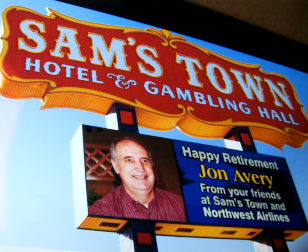 Jon Avery's photo on Sam's Town marquee when the casino hosted his retirement party. Avery, 72, ...