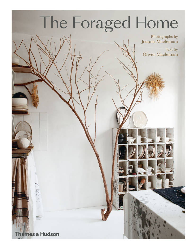 """""""The Foraged Home"""" was written by Joanna Maclennan. (Courtesy Thames & Hudson)"""
