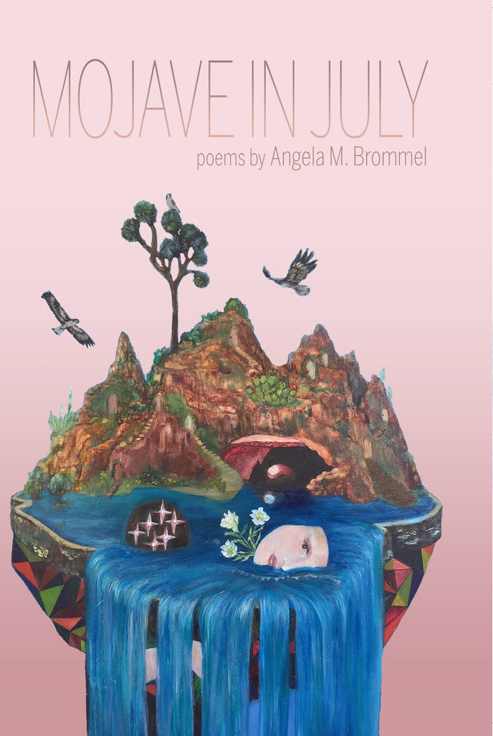 """Angela Brommel poetry book """"Mojave In July."""" Angela Brommel is one of seven poets with works fe ..."""