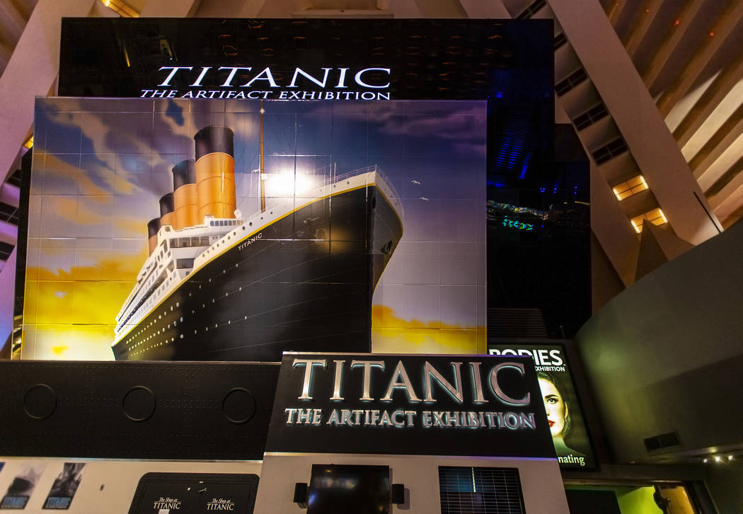 Signage for Titanic: The Artifact Exhibition at Luxor on Thursday, Jan. 9, 2020, in Las Vegas. ...