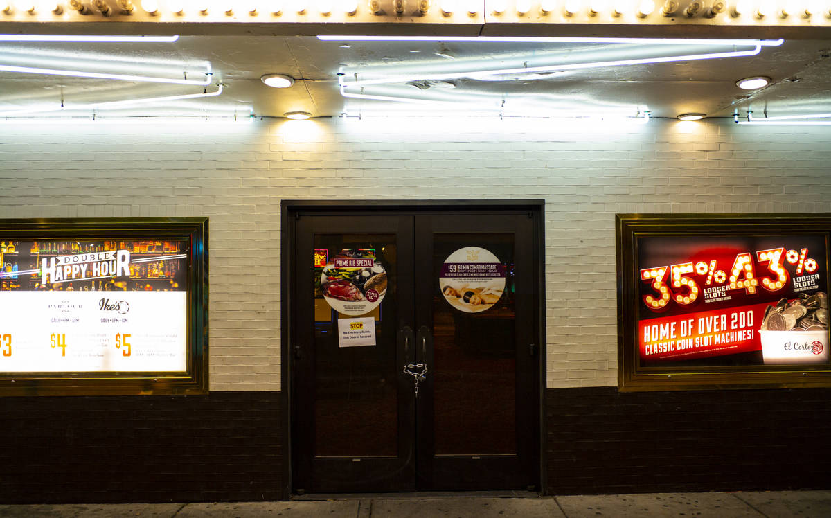 Doors to the El Cortez are closed following Gov. Steve Sisolak's statewide order that non-essen ...
