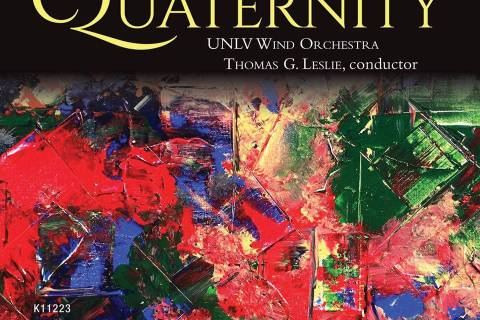"""UNLV The UNLV Wind Orchestra has released a new CD, """"Quaternity."""""""