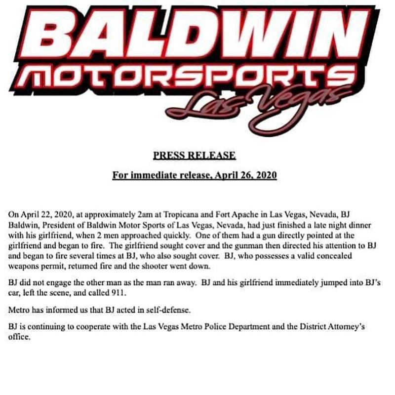A news release issued by Baldwin Motorsports about the shooting involving company president BJ ...