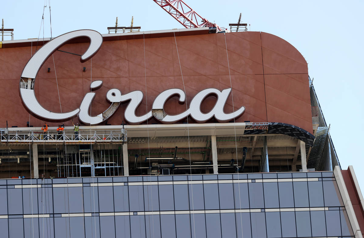The final letter for the sign atop Circa resort in downtown Las Vegas is placed Wednesday, July ...