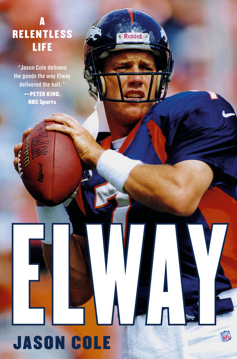 """Jason Cole's biography, """"Elway: A Relentless Life,"""" goes on sale Tuesday, Dec. 15, and is ..."""