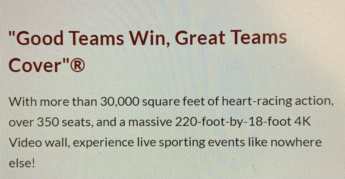 "The Westgate used its trademarked phrase ""good teams win, great teams cover"" on its website. (J ..."
