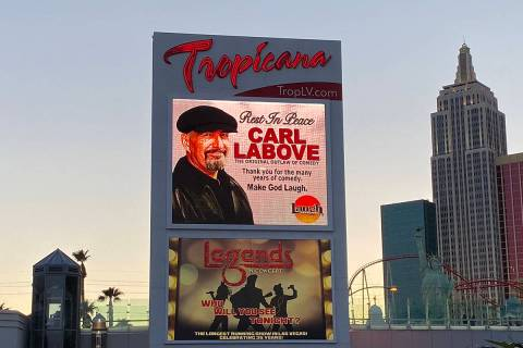 The Tropicana marquee pays tribute to the late Carl LaBove, a poplar Vegas headlined who died o ...