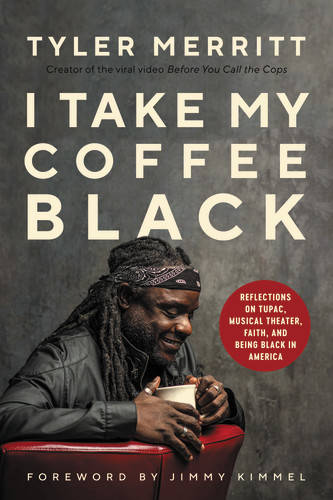 """""""I Take My Coffee Black: Reflections on Tupac, Musical Theater, Faith, and Being Black in Ame ..."""